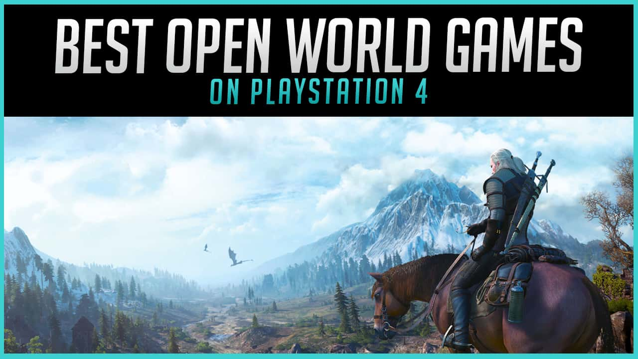 The Best Open World PS4 Games