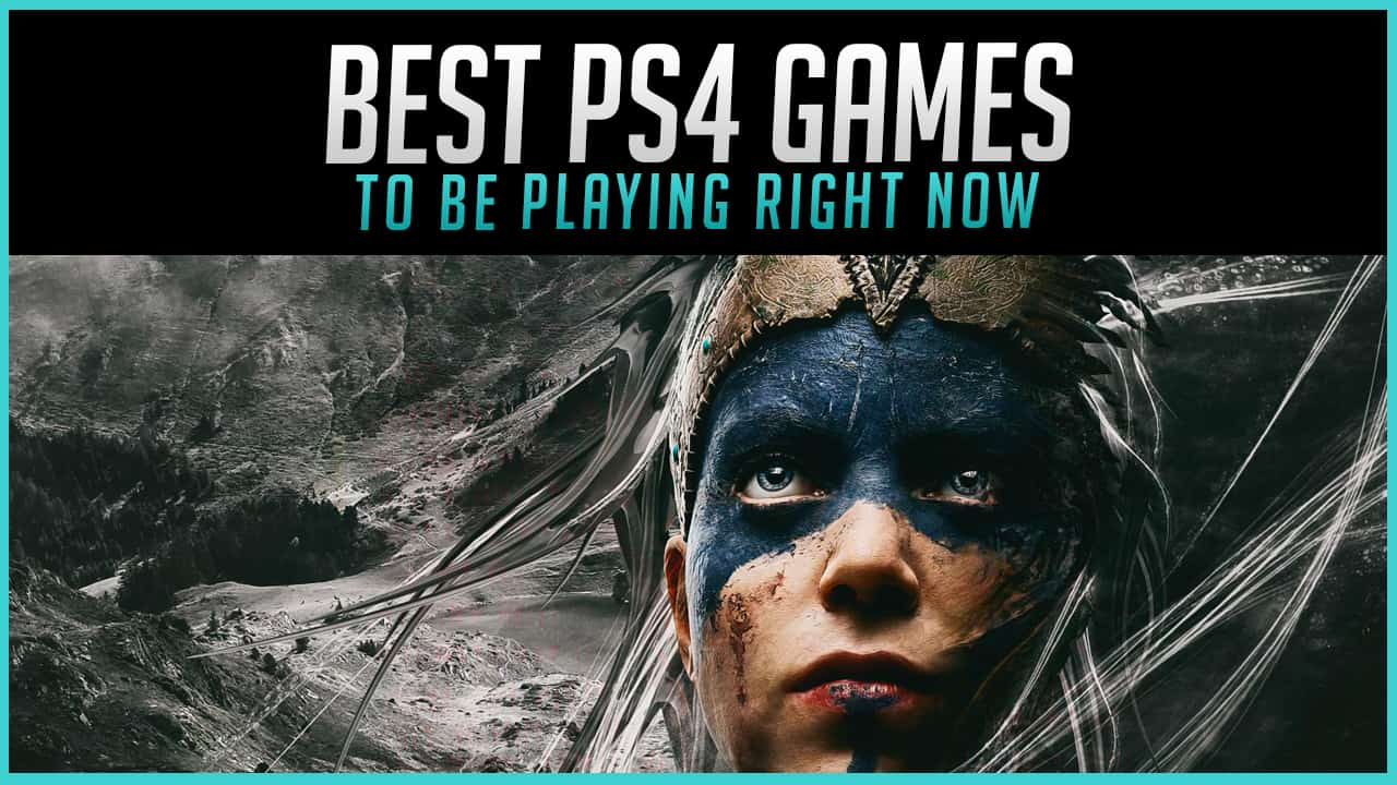 The Best PS4 Games to Play Right Now