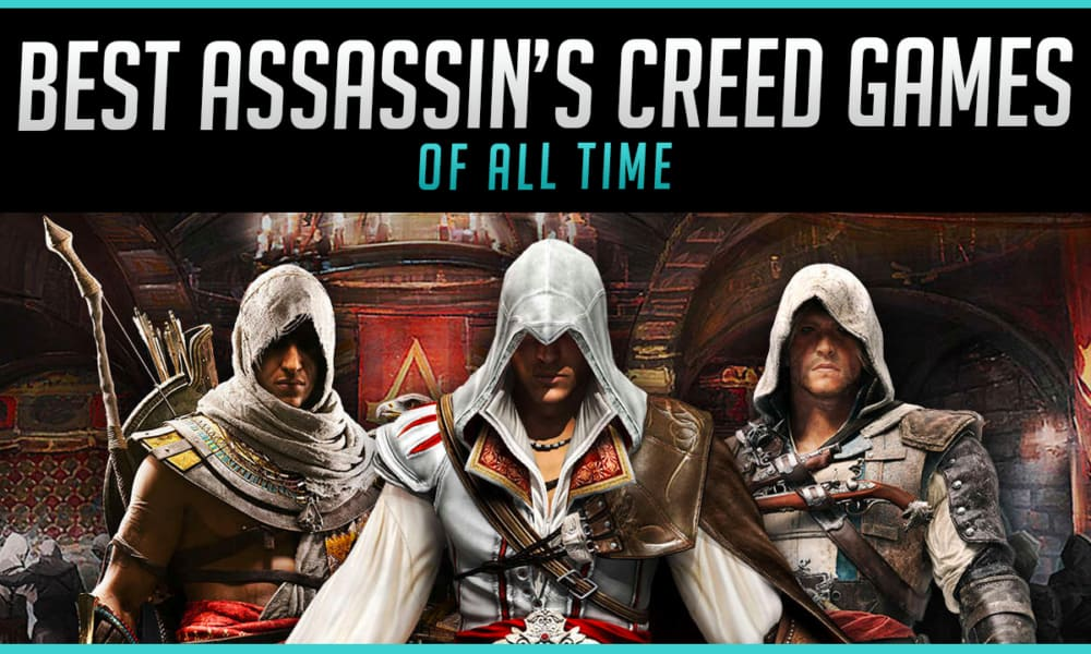 The 10 Best Assassin S Creed Games Of All Time Ranked Gaming
