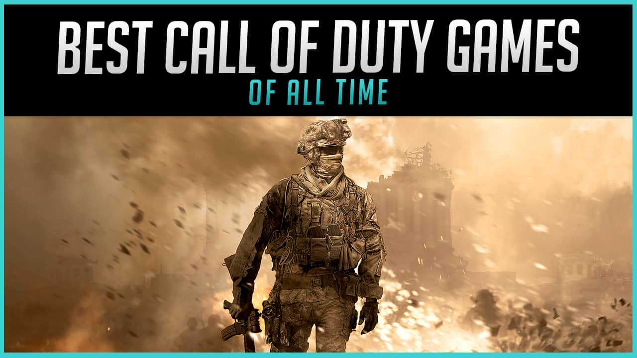 The 15 Best Call Of Duty Games Of All Time Ranked 2020 Gaming