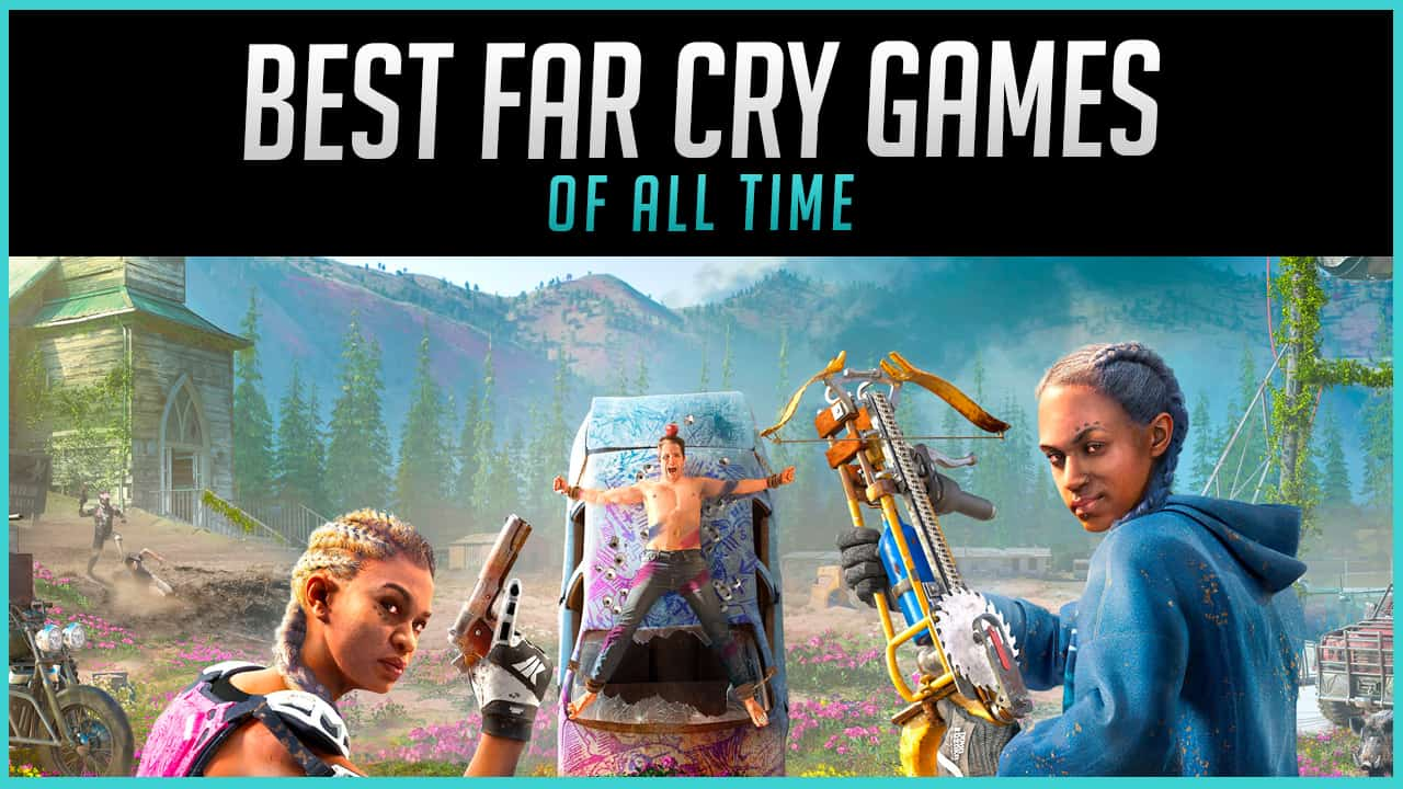 The 10 Best Far Cry Games Of All Time Ranked 2020 Gaming Gorilla