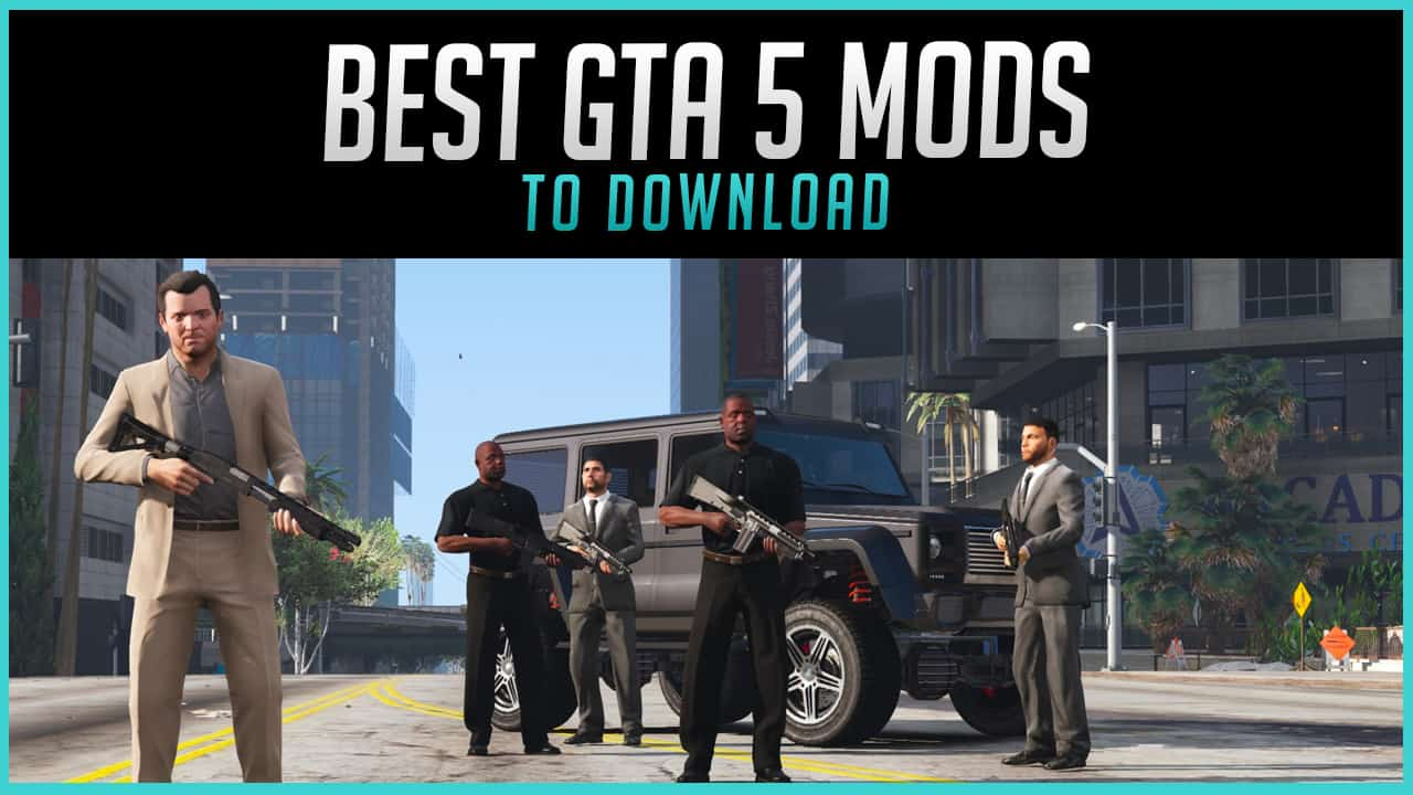 The 30 Best GTA 5 Mods to Download (2020) - Download The 30 Best GTA 5 Mods to Download (2020) for FREE - Free Cheats for Games