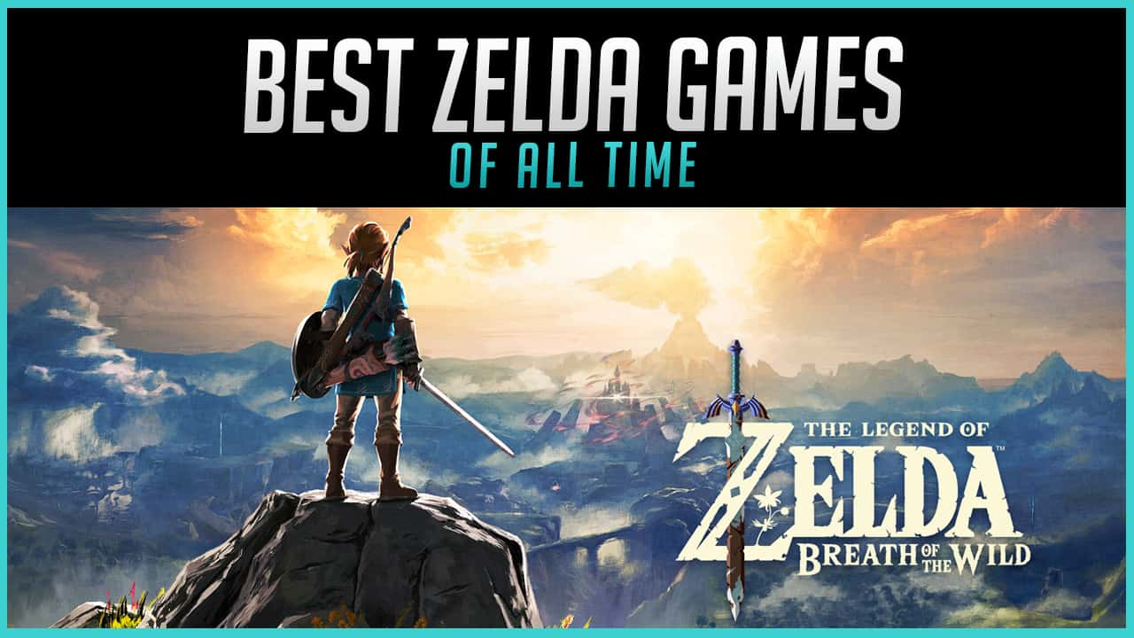 The Best Zelda Games of All Time Ranked