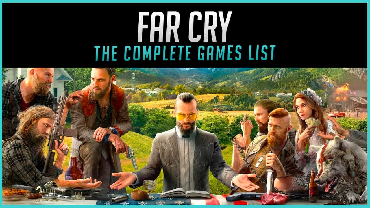 The Complete Far Cry Games List in Order