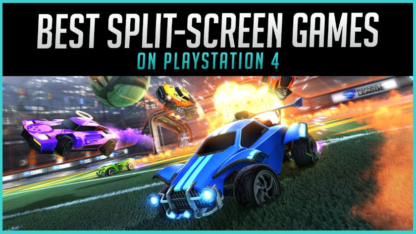 The Best Split-Screen PS4 Games to Buy